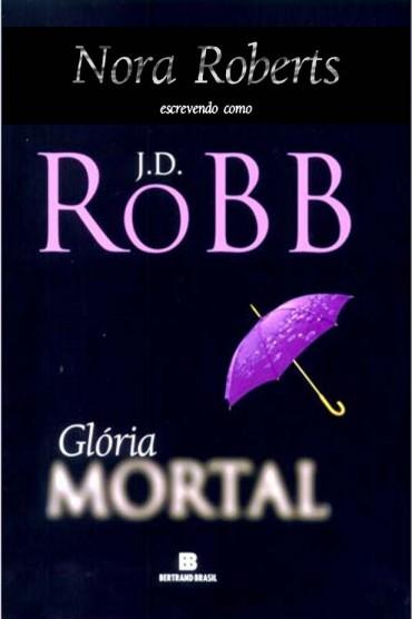 Resenha: Glória Mortal 2 - J. D. Robb