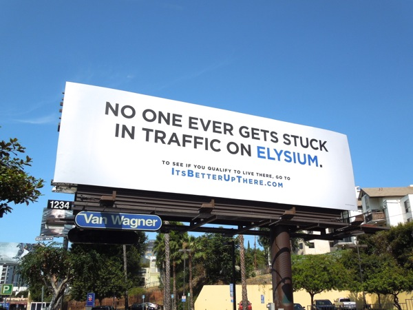 No one ever gets stuck in traffic on Elysium teaser billboard