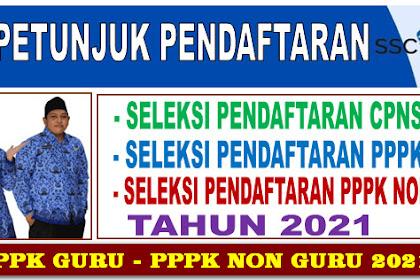 BUKU PETUNJUK PENDAFTARAN SELEKSI  CPNS, - PPPK GURU, - PPPK NON GURU - 2021- DOWNLOAD