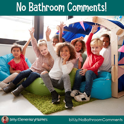 No Bathroom Comments! It's a silly expression, but it helps the children listen and ask better questions when classmates share!