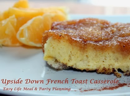 Upside Down French Toast Casserole - Easy Life Meal & Party Planning A breakfast casserole with a syrupy butter & brown sugar topping