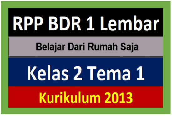 <marquee>RPP 1 Lembar Belajar Dari Rumah (BDR) Kelas 2 SD/MI Tema 1 Kurikulum 2013</marquee>
