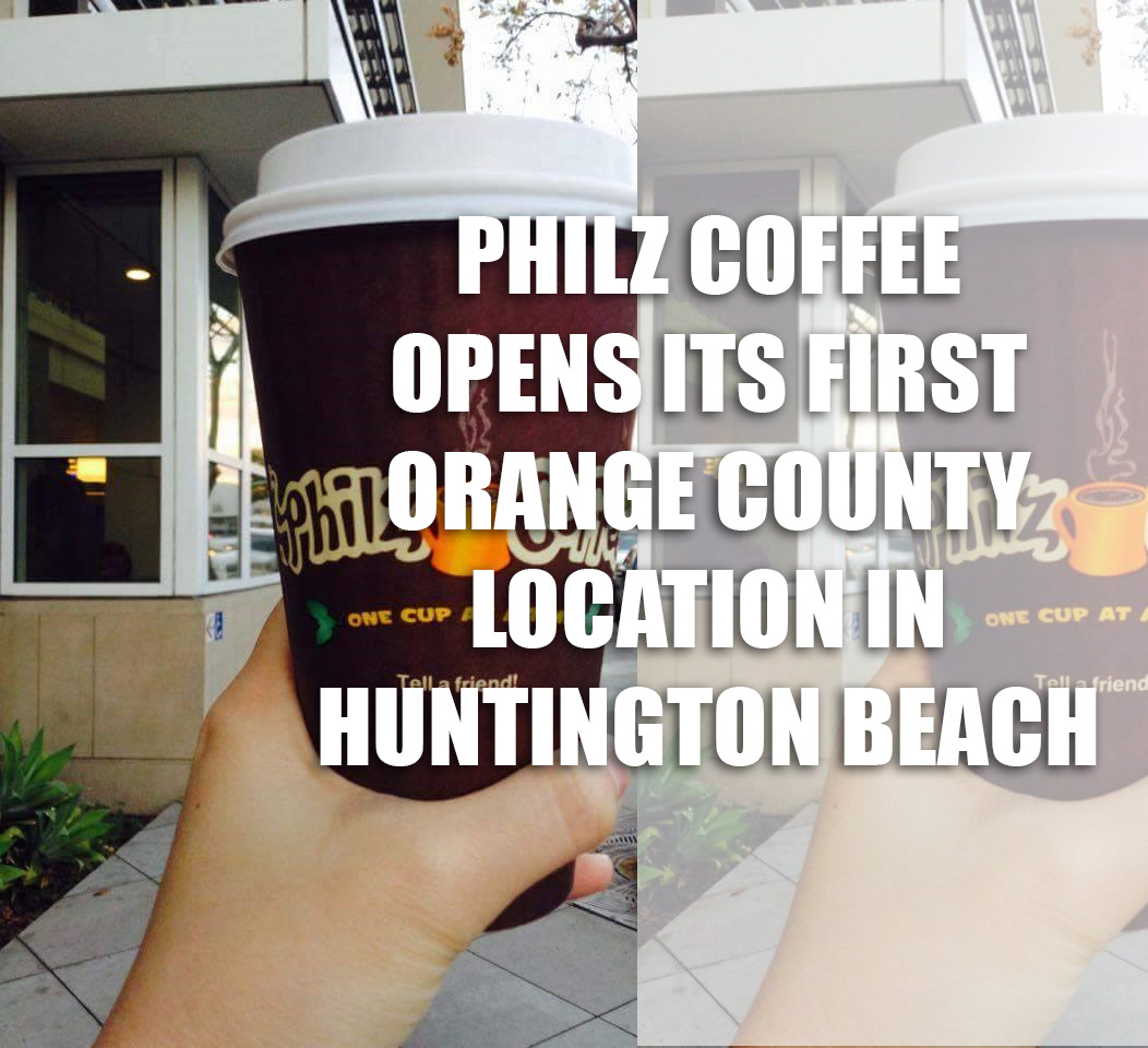 PHILZ COFFEE COMES TO ORANGE COUNTY THIS SUMMER!