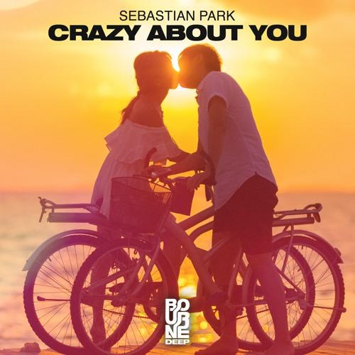 """Sebastian Park Unveils New Single """"Crazy About You"""""""