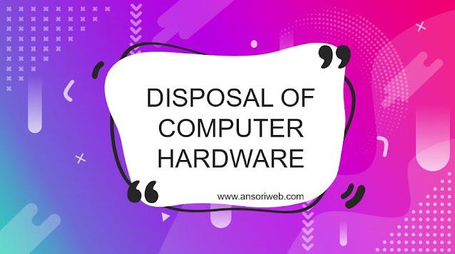 Disposal Of Computer Hardware