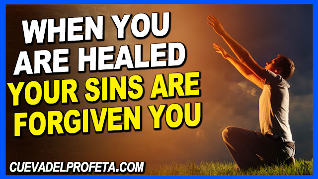 When you are healed your sins are forgiven you - William Marrion Branham Quotes