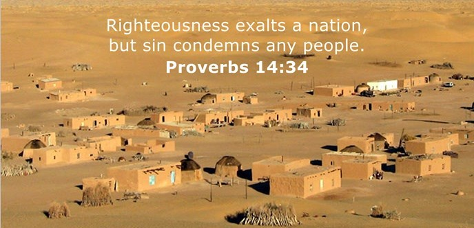 Righteousness exalts a nation, but sin condemns any people.