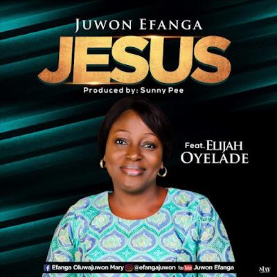 Juwon Efanga - Jesus Lyrics
