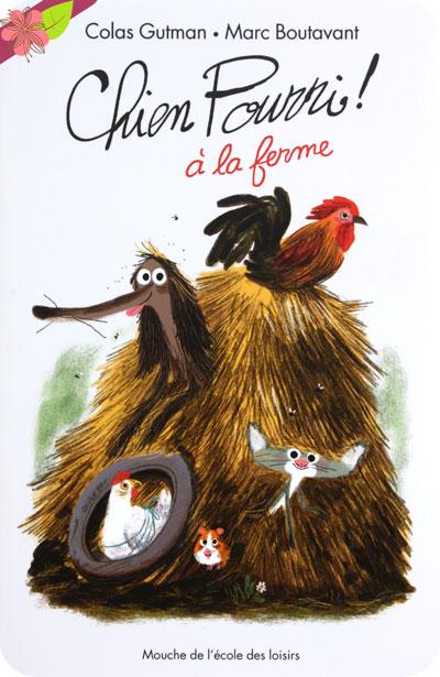 Chien Pourri à la ferme de Colas Gutman et Marc Boutavant, l'école des loisirs