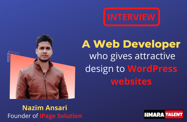 Interview with Nazim Ansari | Web Developer | Founder of iPageSolution | Hmaratalent
