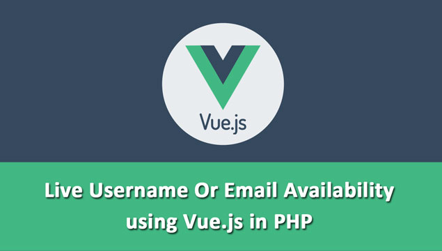 Check Username or Email Availability using Vue.js with PHP