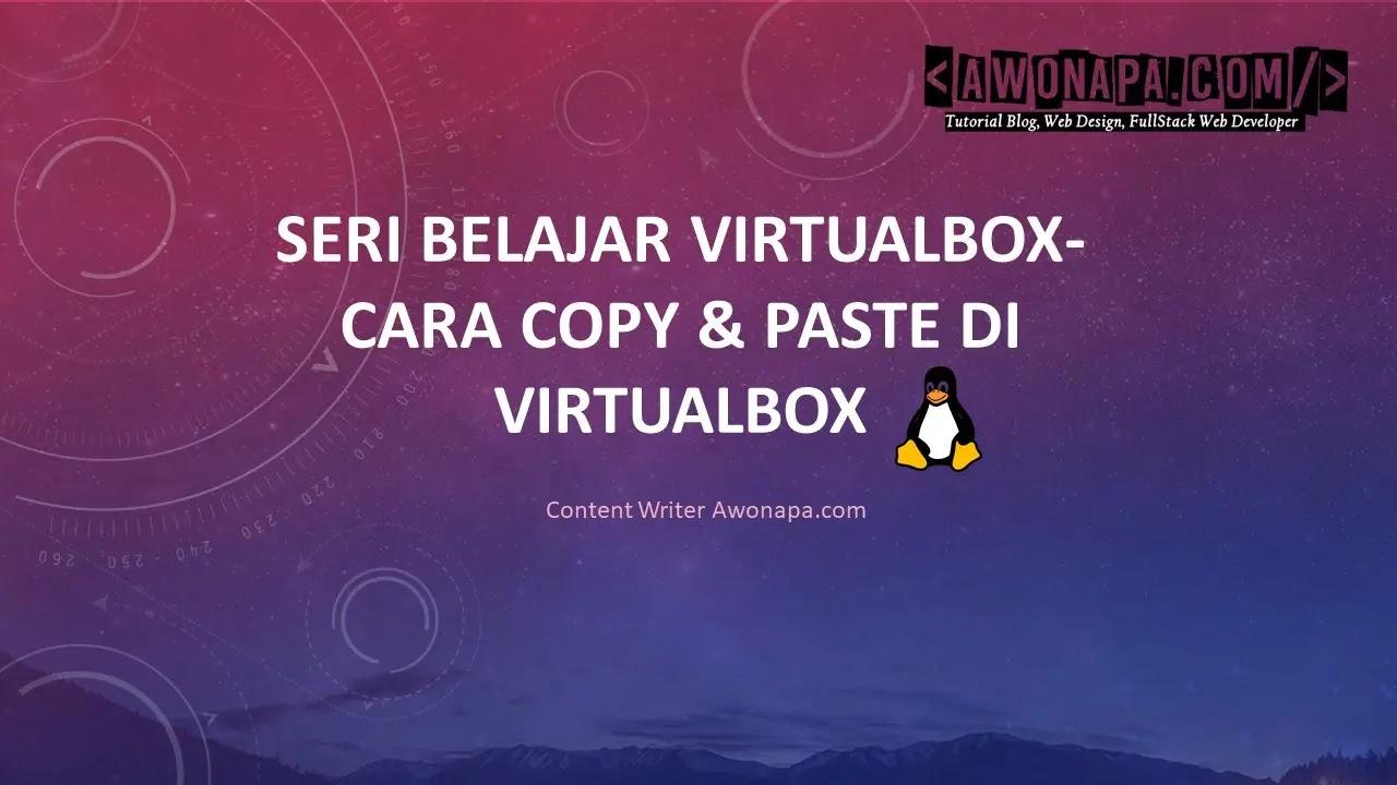 Cara Copy & Paste di VirtualBox