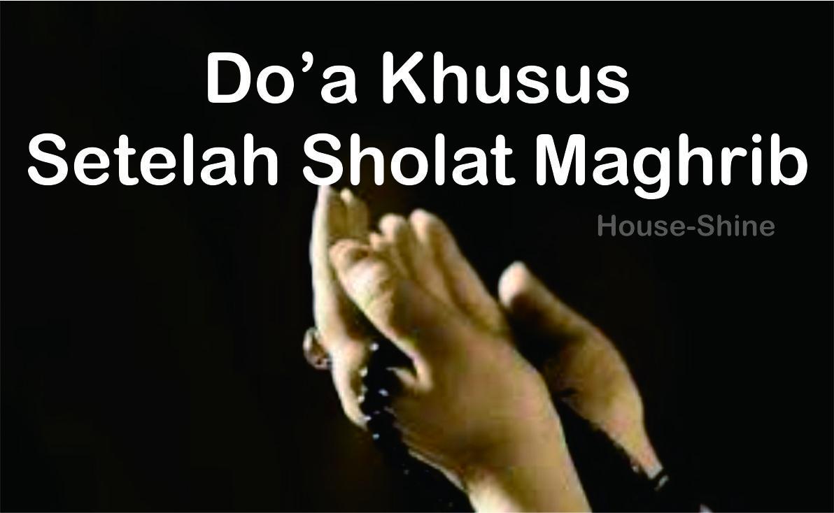 Doa Khusus Setelah Sholat Maghrib