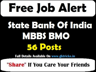 State Bank Of India MBBS BMO 56 Posts