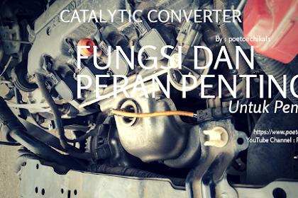 Fungsi dan peran penting Catalytic Converter pada kendaraan Bermotor