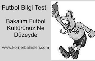 Futbol Bilginizi Test Edin