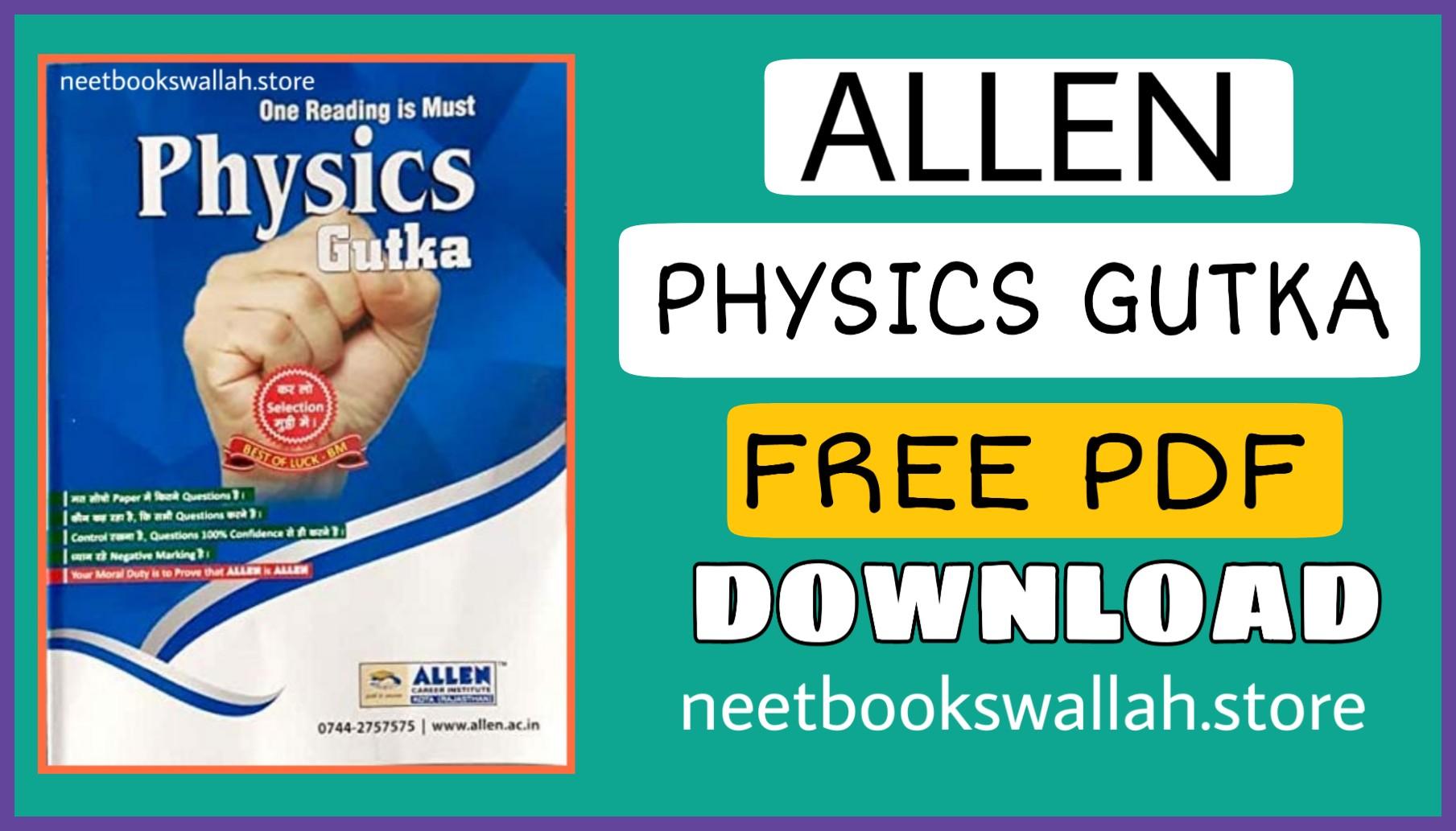 Allen Physics Gutka PDF Download, allen kota Physics gutka for neet, gutka for neet free download, allen gutka pdf download, allen gutka for neet/jee latest edition neet books wallah