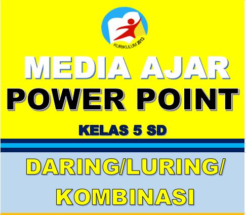 MEDIA PEMBELAJARAN POWERPOINT SD KELAS 5 K13 DARING LURING