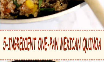 5-INGREDIENT ONE-PAN MEXICAN QUINOA