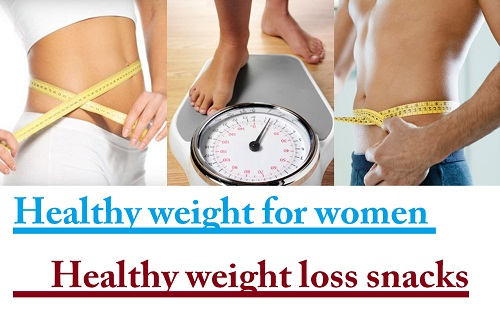 Healthy weight for women | Healthy weight loss snacks