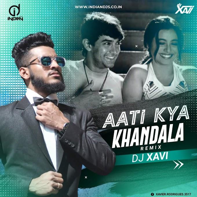 AATI KYA KHANDALA DJ XAVI INDIANDJS ID