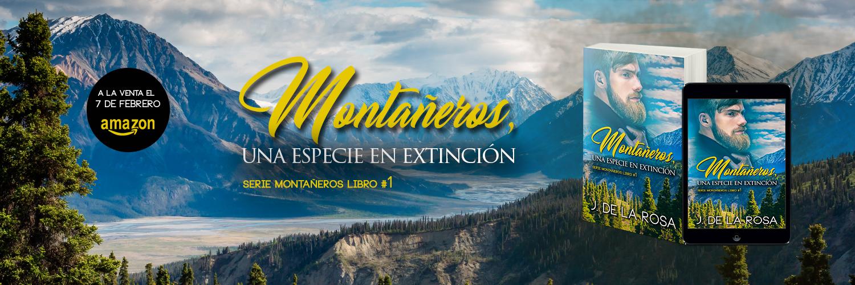 MONTAÑEROS, UNA ESPECIE EN EXTINCIÓN #1