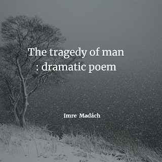 The tragedy of man: dramatic poem