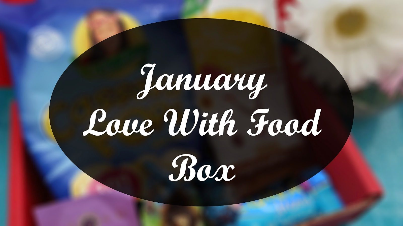 Unboxing: January Love With Food Box
