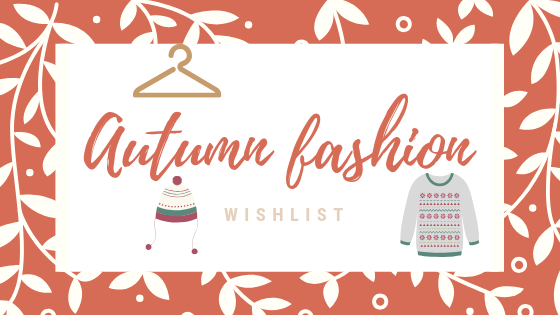 An autumn fashion wishlist
