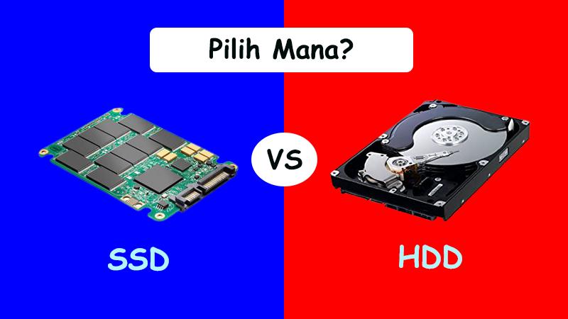 Pilih Hardisk atau SSD?