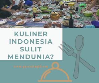 Kuliner Indonesia Sulit Mendunia?
