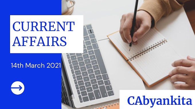Current affairs || 14th march 2021