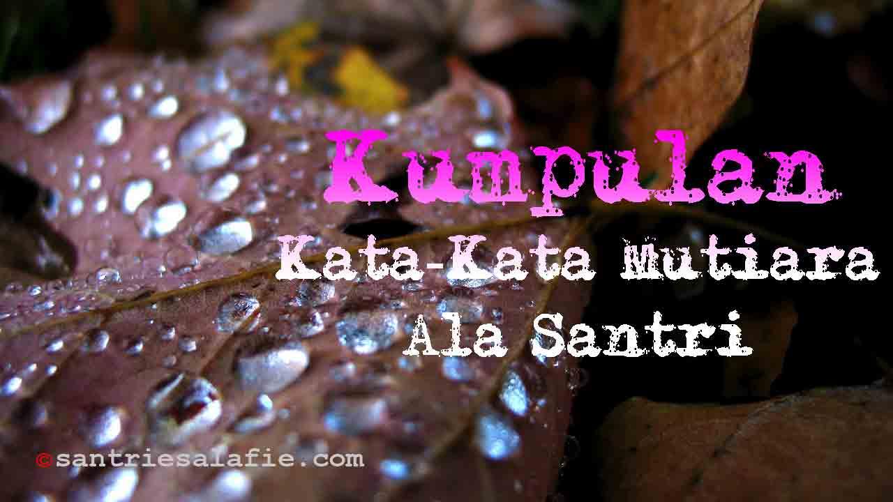 Kumpulan Kata Kata Mutiara Ala Santri by Santrie Salafie