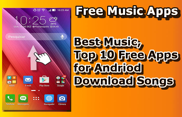 Top 10, Best 100% Free Music Apps For Android [Music Download]