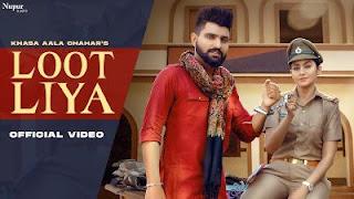 Loot Liya Lyrics in English – Khasa Aala Chahar