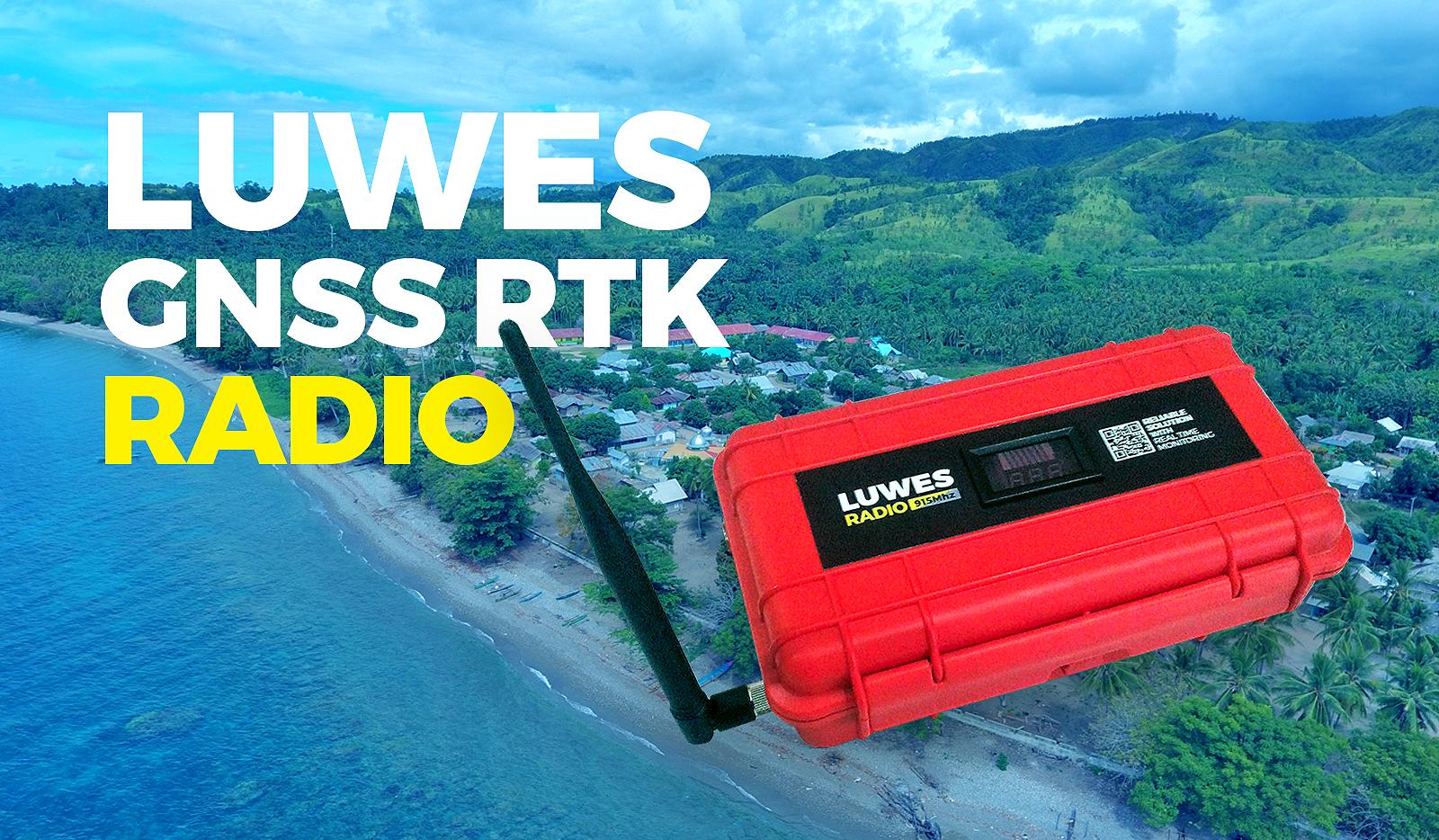 LUWES GNSS RTK Radio, Handal untuk Lokasi Terpencil