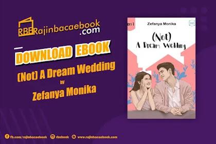 Download Novel (Not) A Dream Wedding by Zefanya Monika Pdf