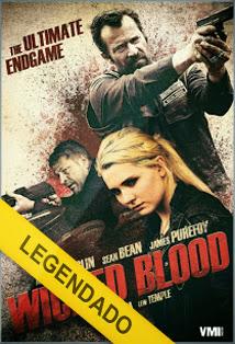 Wicked Blood – Legendado
