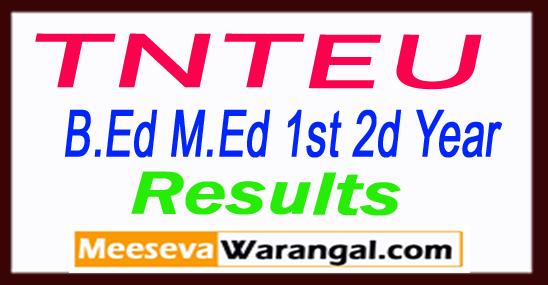 TNTEU Tamil Nadu Teachers Education University B.Ed M.Ed 1st 2d Year Result 2017