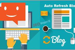 Cara Membuat Halaman Blog Refresh Otomatis