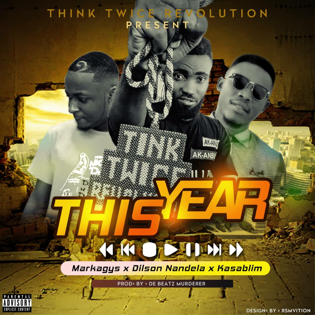 Markagys ft Dilson Nandela x Kasablim - This Year (Prod by Beat Murderer) #Arewapublisize