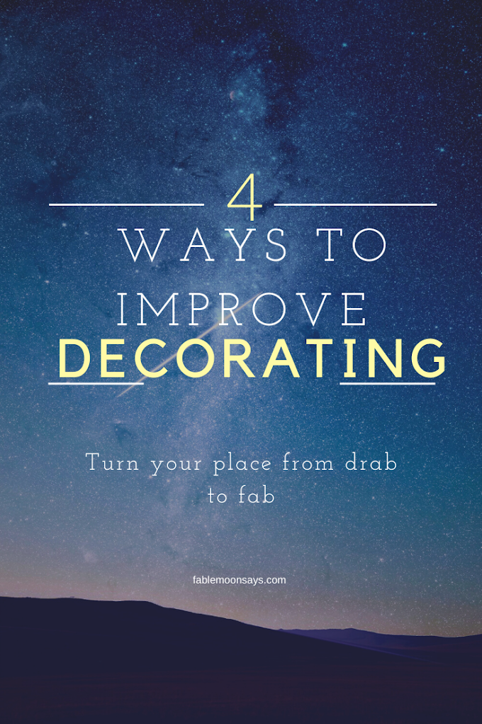 4 Easy Ways to Improve Your Decorating Skills