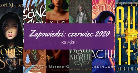 Zapowiedzi czerwiec 2020: książki