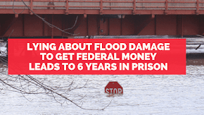 Lying about property damage to get FEMA disaster money results in 6 year federal prison sentence
