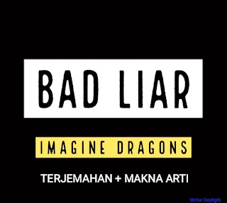 Arti Lagu Bad Liar Imagine Dragons