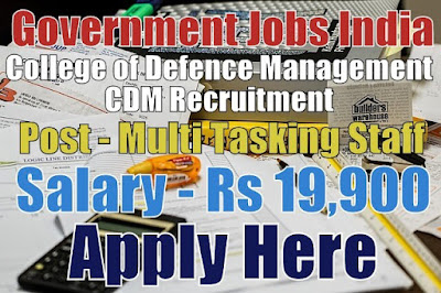 College of Defence Management CDM Recruitment 2017