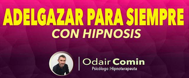 Adelgazar Para Siempre Con Hipnosis PDF & Audio MP3, Adelgazar Para Siempre Con Hipnosis Dr Odair Comin