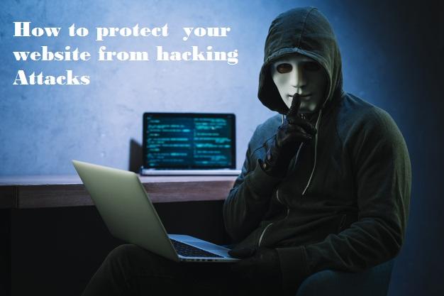 वेबसइट हैकिंग से कैसे बचे | How to protect  your website from hacking Attacks