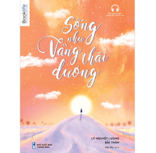 Sống Như Vầng Thái Dương ebook PDF EPUB AWZ3 PRC MOBI