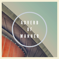 Pengertian Adverb of manner